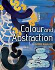 Colour and Abstraction by George Blacklock (Paperback, 2015)