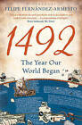 1492: The Year Our World Began by Dr. Felipe Fernandez-Armesto (Paperback, 2011)
