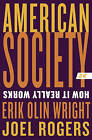 American Society: How it Really Works by Joel Rogers, Erik Olin Wright (Paperback, 2015)