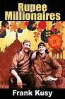 Rupee Millionaires by Frank Kusy (Paperback / softback, 2013)