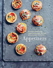 Appetizers: More Than 100 Deliciously Simple Small Dishes and Sharing Plates to Enjoy with Friends by Ryland, Peters & Small Ltd (Hardback, 2016)