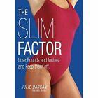 Slim Factor Lose Pounds and Inches 9781456774165 by Julie Dargan Paperback