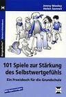 101 Spiele zur Stärkung des Selbstwertgefühls von Jenny Mosley und Helen Sonnet (2015, Geheftet)