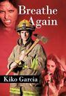 Breathe Again by Kiko Garcia Book (paperback)