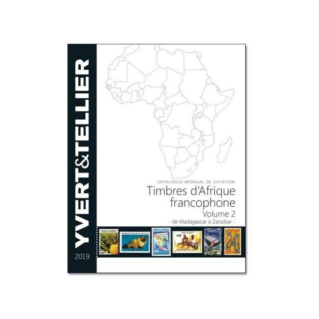 Catalogue YVERT AFRIQUE FRANCOPHONE Volume 2 (Madagascar à Zanzibar) 2019