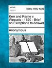 Kerr and Rerrie V. Wessels - 1890 - Brief on Exceptions to Answer by Anonymous (Paperback / softback, 2012)