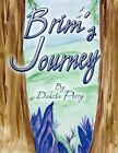 Brim's Journey by Dakota Perry 9781607039389 Paperback 2008