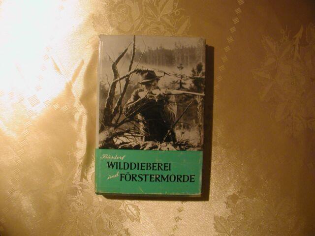Otto Büsdorf Wilddieberei und Förstermorde