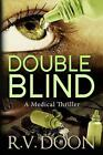 Double Blind: A Medical Thriller by R V Doon (Paperback / softback, 2014)
