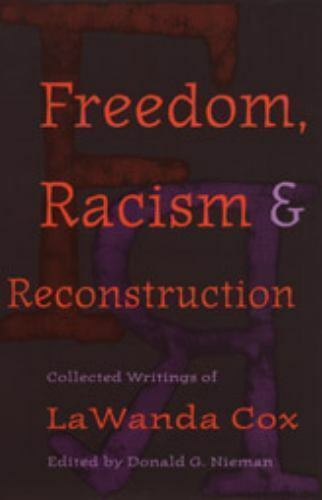Freedom, Racism, and Reconstruction: Collected Writings of LaWanda Cox, , Good B