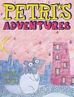 Petri's Adventures by Morgan Strout (Paperback / softback, 2013)