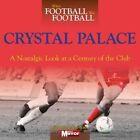 When Football Was Football: Crystal Palace by Tom Hopkinson (Hardback, 2014)