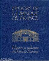 TRESOR DE LA BANQUE DE FRANCE HISTOIRE ET RICHESSES DE L' HOTEL DE TOULOUSE