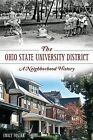 The Ohio State University District: A Neighborhood History by Emily Foster (Paperback / softback, 2014)