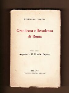 GUGLIELMO FERRERO AUGUSTO E IL GRANDE IMPERO TREVES 1928 GRANDEZZA E DECADENZA