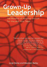 Grown-Up Leadership: The Benefits of Personal Growth for You and Your Team by Leigh Bailey, Maureen Bailey (Paperback, 2006)