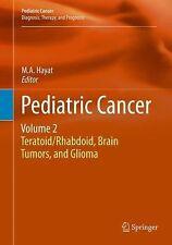 Pediatric Cancer Ser.: Teratoid/Rhabdoid, Brain Tumors, and Glioma Vol. 2...
