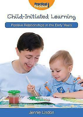 Child-Initiated Learning (Positive Relationships in the Early Years) by Lindon,