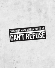 """The Godfather quote sticker! """"I'm going to make him an offer he can't refuse"""""""