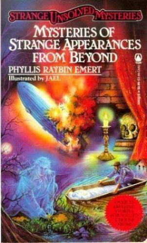 Mysteries of Strange Appearances from Beyond by Phyllis Raybin Emert