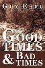 Good Times & Bad Times by Guy Earl (Paperback / softback, 2001)