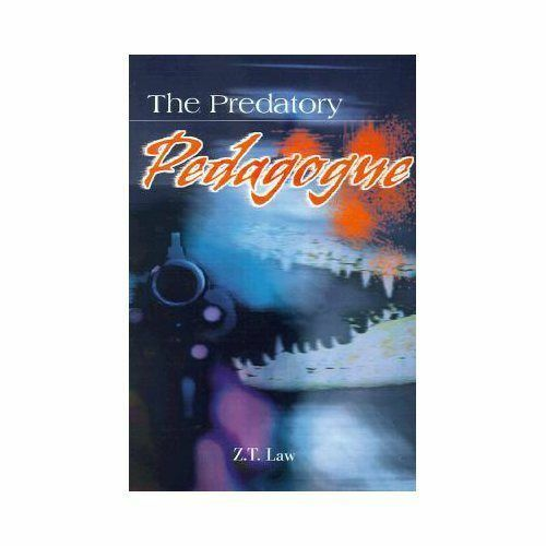 The Predatory Pedagogue by Z. T. Law (2001, Paperback)