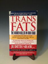 Trans Fats : The Hidden Killer in Our Food by Judith Shaw (2004, Paperback) D279