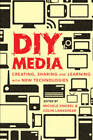 DIY Media: Creating, Sharing and Learning with New Technologies by Peter Lang Publishing Inc (Paperback, 2010)