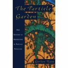 The Particle Garden: Our Universe As Understood By Particle Physicists by Gordon Kane (Paperback, 1996)