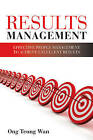 Results Management: Effective People Management to Achieve Excellent Results by Teong Wan Ong (Paperback, 2010)