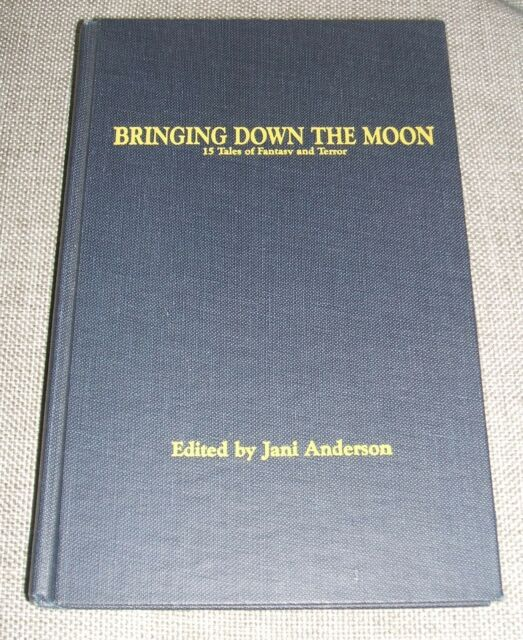 Bringing Down The Moon 15 Tales Of Fantasy And Terror  Space And Time Books 1st