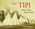 Tipi: Traditional Native American Shelter by Adolf Hungrywolf (Paperback, 2005)