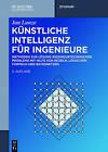 Kunstliche Intelligenz Fur Ingenieure: Methoden Zur Losung Ingenieurtechnischer Probleme Mit Hilfe Von Regeln, Logischen Formeln Und Bayesnetzen by Jan Lunze (Hardback, 2016)