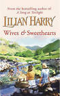 Wives and Sweethearts by Lilian Harry (Paperback, 2000)
