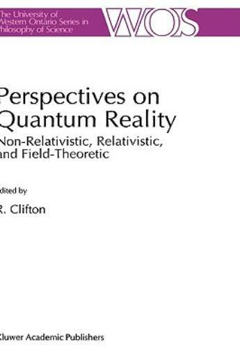 Perspectives On Quantum Reality: Non-Relativistic, Relativistic, And Field-...