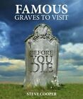 Famous Graves to Visit Before You Die by Steve Cooper (Paperback, 2015)