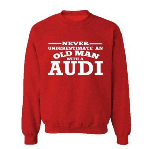 Audi Never Underestimate An Old Man  Mens Sweatshirts