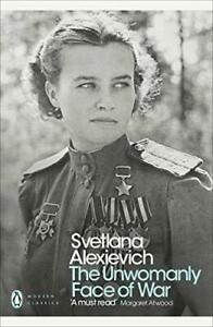 The-Unwomanly-Face-of-War-Penguin-Modern-Classics-by-Alexievich-Svetlana-NEW