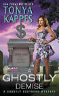 A Ghostly Demise: A Ghostly Southern Mystery by Tonya Kappes (Paperback, 2015)