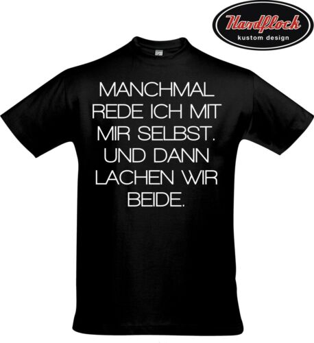 T-Shirt Manchmal rede ich mit mir selbst dann lachen wir beide geschenk freund