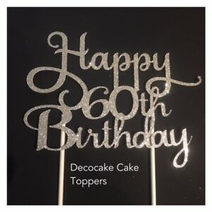 Image Is Loading 60th Happy Birthday Cake Topper Aus Seller
