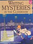 Writing Mysteries in The Classroom by Cheryl Garrett 9781593632243