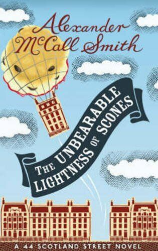 1 of 1 - The Unbearable Lightness of Scones by Alexander McCall Smith 1846970571 The