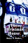 The Christmas House by Barry T Kukes 9780759684355 (paperback 2002)