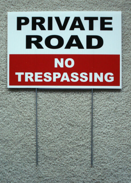 PRIVATE ROAD NO TRESPASSING 8X12 Plastic Coroplast Sign w/Stake Security