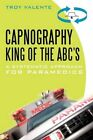 Capnography King of The Abc's 9781450246200 by Troy Valente Paperback