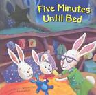 Five Minutes Until Bed by Dorothea DePrisco Wang (Hardback, 2009)