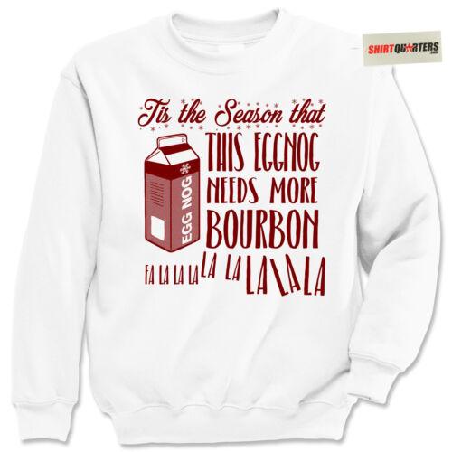 Christmas xmas eggnog whiskey bourbon recipe mix drunk cousin eddie Sweatshirt
