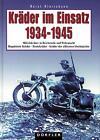 Kräder im Einsatz 1934 - 1945 von Horst Hinrichsen (1999, Gebundene Ausgabe)
