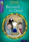 Oxford Reading Tree TreeTops Time Chronicles: Level 11: Beyond the Door by Roderick Hunt (Paperback, 2014)